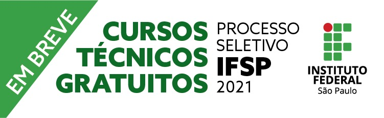 EM BREVE - PROCESSO SELETIVO IFSP 2021