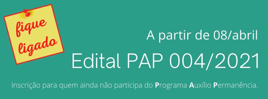 Novas inscrições PAP (Programa de Auxílio Permanência)